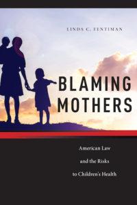 Linda Fentiman's book BLAMING MOTHERS
